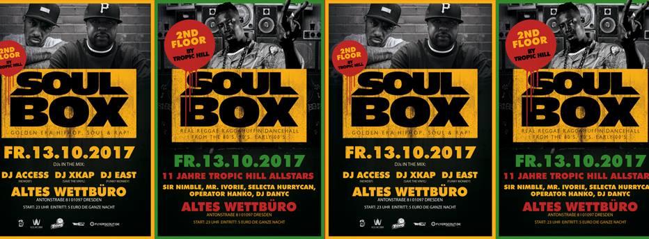SOUL BOX + 11 Jahre TROPIC HILL @ Altes Wettbüro / Dresden